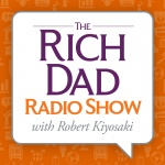 Rich Dad Radio Show: In-your-face Advice On Investing, Personal Finance,  Starting A Business