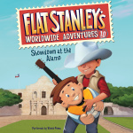 Flat Stanleys Worldwide Adventures #10: Showdown at the Alamo